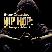 Neuer Deutscher Hip Hop: Muttersprachler 2 by Various Artists