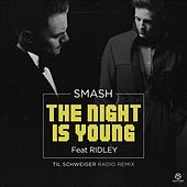 The Night Is Young (feat. Ridley) (Til Schweiger Radio Remix) by Smash