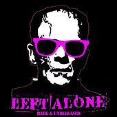 Play & Download Rare & Unreleased by Left Alone | Napster