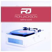 Play & Download Tell the World by Ron Jackson | Napster