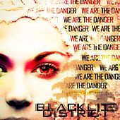 We Are the Danger by Blacklite District