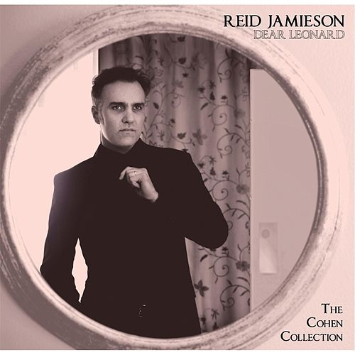 Play & Download Dear Leonard: The Cohen Collection by Reid Jamieson | Napster