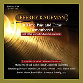 Chamber Music of Jeffrey Kaufman by Various Artists