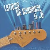 Latidos de Rokanrol 5.0 by Various Artists