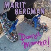 Play & Download Dansa mamma! by Marit Bergman | Napster