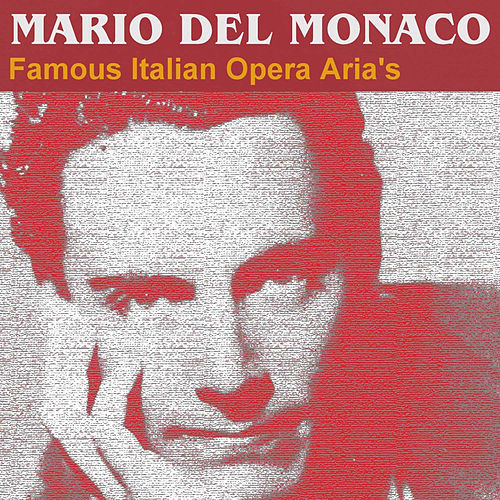 Play & Download Famous Italian Opera Aria's by Mario del Monaco | Napster
