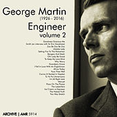 Play & Download George Martin (1926-2016) Engineer, Volume 2 by Various Artists | Napster