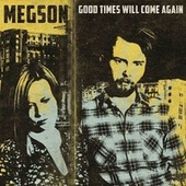 Good Times Will Come Again by Megson