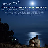 Play & Download Great Country Love Songs: Guitar Style by Country Dance Kings | Napster