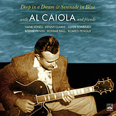 Play & Download Deep in a Dream & Serenade in Blue by Al Caiola | Napster
