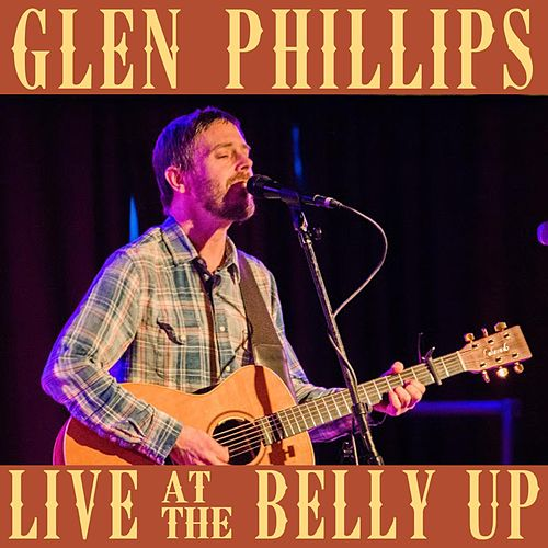 Play & Download Live at the Belly Up by Glen Phillips | Napster