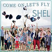 Come on, Let's Fly by Shel