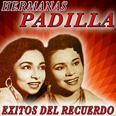 Play & Download Exitos del Recuerdo by Las Hermanas Padilla | Napster
