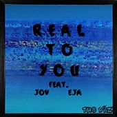 Real to You (feat. Jov & Eja) by The Wiz