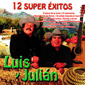 Play & Download 12 Super Exitos by Luis Y Julian | Napster