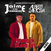 Play & Download Blood In Blood Out - Jaime Y Los Chamacos / Albert Zamora by Various Artists | Napster