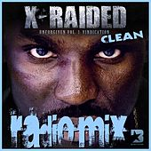 Play & Download Unforgiven Volume 3: Vindication (Clean) by X-Raided | Napster