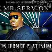 Play & Download Internet Platinum by Mr. Serv-On | Napster