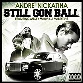 Play & Download Still Gon Ball - Single by Andre Nickatina | Napster