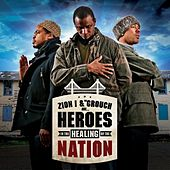 Play & Download Heroes In The Healing Of The Nation by Zion I | Napster