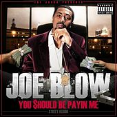 Play & Download The Jacka Presents: You Should Be Payin Me by Joe Blow | Napster