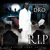 Play & Download Don Cannon & Young Dro Present R.I.P. by Young Dro | Napster