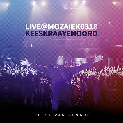 Play & Download Live at Mozaiek0318 by Kees Kraayenoord | Napster