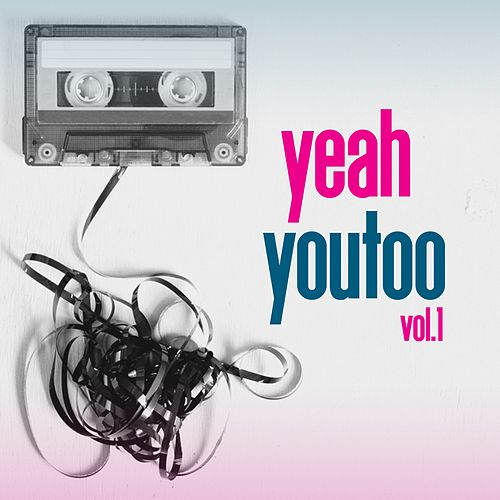 Yeah Youtoo, Vol. 1 by Various Artists
