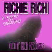 Play & Download Richie Rich (feat. Cinnamon Cartier) by Richie Rich | Napster