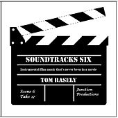 Play & Download Soundtracks Six by Tom Rasely | Napster