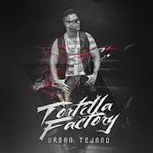 Play & Download Urban Tejano by Tortilla Factory | Napster