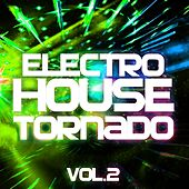 Electro House Tornado, Vol. 2 - EP by Various Artists