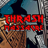 Thrash Massacre by Various Artists