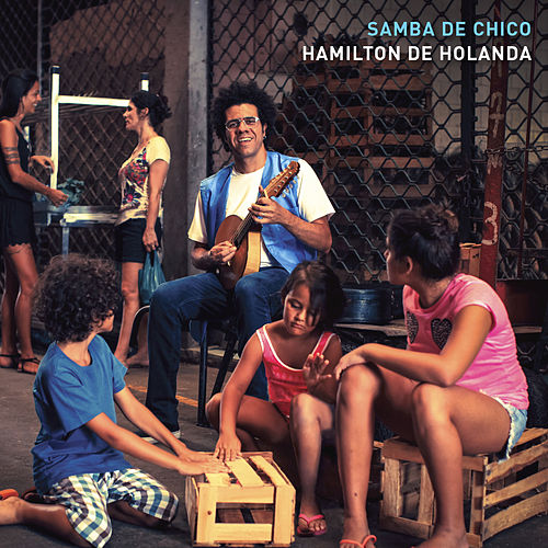 Samba de Chico de Hamilton de Holanda