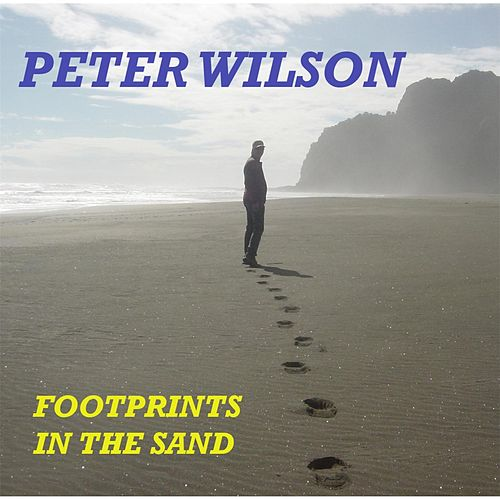 Play & Download Footprints in the Sand by Peter Wilson | Napster
