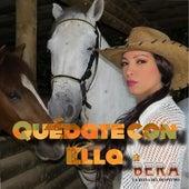 Play & Download Quédate Con Ella by Bera | Napster
