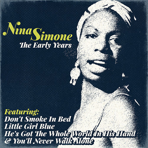 Play & Download Nina Simone - The Early Years by Nina Simone | Napster