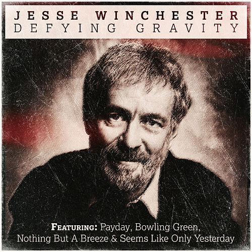 Play & Download Jesse Winchester - Defying Gravity by Jesse Winchester | Napster
