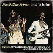 Ike & Tina Turner - Living for the city by Ike and Tina Turner