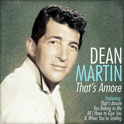Play & Download Dean Martin - That's Amore by Dean Martin | Napster