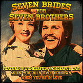 Play & Download Seven Brides for Seven Brothers (Original Musical Soundtrack) by Various Artists | Napster
