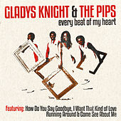 Play & Download Gladys Knight & the Pips - Every Beat of My Heart by Gladys Knight | Napster
