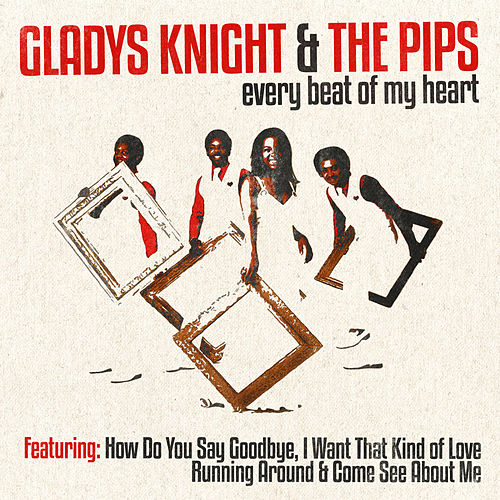 Gladys Knight & the Pips - Every Beat of My Heart by Gladys Knight