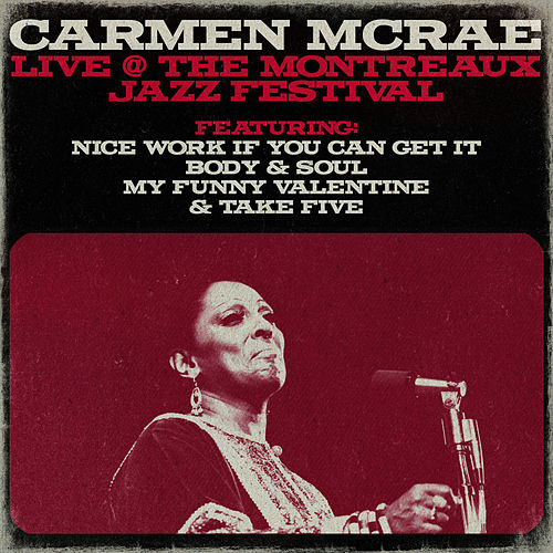 Play & Download Carmen Mcrae - Live @ The Montreaux Jazz Festival by Carmen McRae | Napster