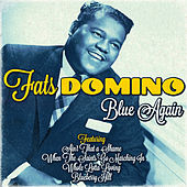 Play & Download Fats Domino - Blue Again by Fats Domino | Napster