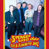 Live in Manchester 2002 by The Spencer Davis Group