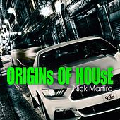 Origins of House by Nick Martira