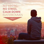No Hectic, No Stress, Calm Down: Runterkommen, Vol. 1 by Various Artists