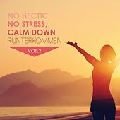 No Hectic, No Stress, Calm Down: Runterkommen, Vol. 2 by Various Artists