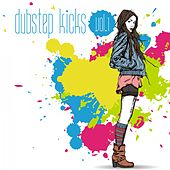 Play & Download Dubstep Kicks, Vol. 1 by Various Artists | Napster
